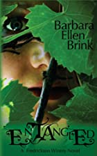 Entangled (Volume 1) by Barbara Ellen Brink