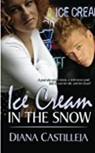 Ice Cream In The Snow by Diana Castilleja