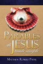The Parables of Jesus: Made Simple by…