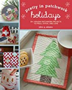 Pretty in Patchwork: Holidays: 30 Seasonal…