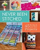 Never Been Stitched: 45 No-Sew & Low-Sew…
