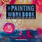 The Painting Workbook: How to Get Started…