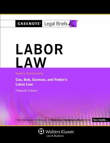 casenotes-legal-briefs-labor-law-keyed-to-cox-bok-gorman-finkin-15th-edition-casenote-legal-briefs