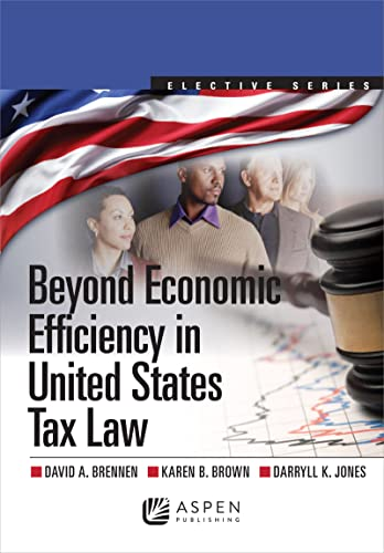 beyond-economic-efficiency-in-united-states-tax-law-elective-series-aspen-elective