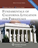 Marlene A. Maerowitz: Fundamentals of California Litigation for Paralegals, Fifth Edition (Aspen College)