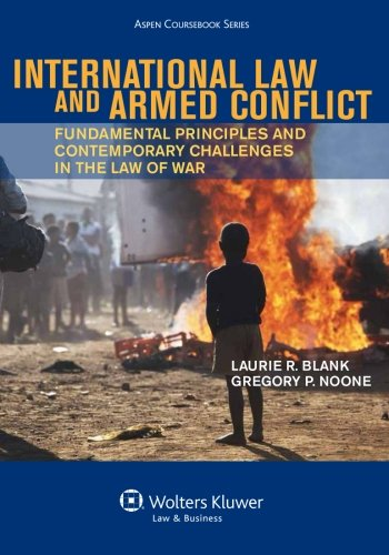 international-law-and-armed-conflict-fundamental-principles-and-contemporary-challenges-in-the-law-of-war-aspen-cours