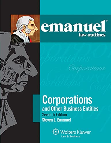 emanuel-law-outlines-corporations-and-other-business-entities-seventh-edition