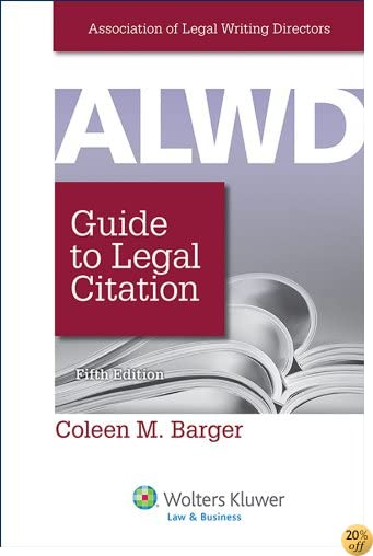 ALWD Guide to Legal Citation, Fifth Edition (Aspen Coursebook)