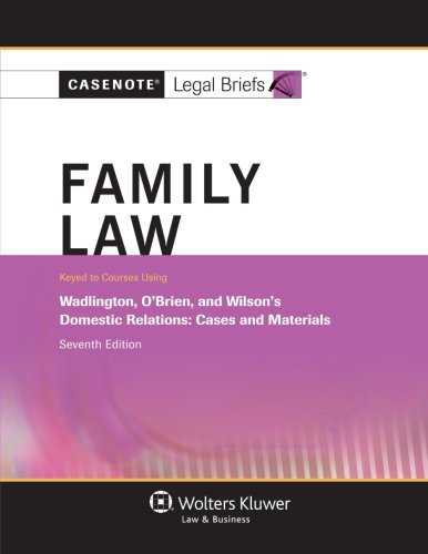 casenote-legal-briefs-family-law-keyed-to-wadlington-obrien-and-wilson-seventh-edition