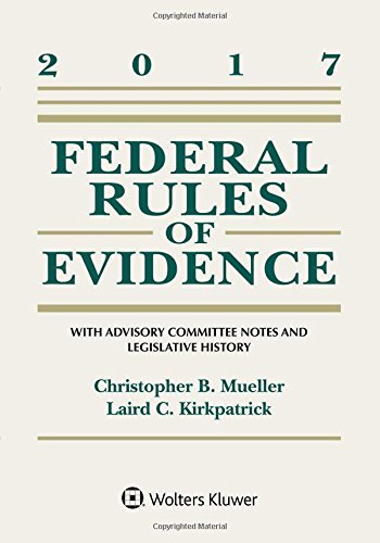 federal-rules-of-evidence-with-advisory-committee-notes-and-legislative-history-2017-statutory-supplement-supplements