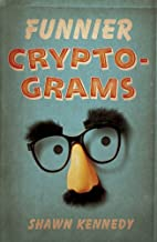 Funnier Cryptograms by Shawn Kennedy