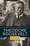 Axelrod, Alan: Theodore Roosevelt, CEO
