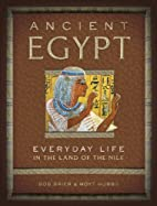 Ancient Egypt: Everyday Life in the Land of…