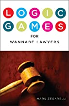 Logic Games for Wannabe Lawyers by Mark…