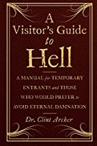 A Visitor's Guide to Hell: A Manual for…