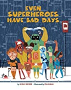 Even superheroes have bad days by Shelly…