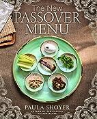 The New Passover Menu by Paula Shoyer