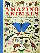 Amazing Animals: A Collection of Creatures…