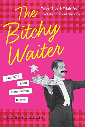 the-bitchy-waiter-tales-tips-trials-from-a-life-in-food-service