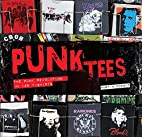 Punk Tees: The Punk Revolution in 125…