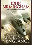 John Birmingham: Angels of Vengeance ('Without Warning' series, Book 3)(Library Edition)