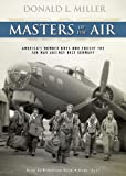 Donald L. Miller: Masters of the Air: America's Bomber Boys Who Fought the Air War against Nazi Germany (Part 1 of 2)(Library Edition)