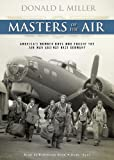 Donald L. Miller: Masters of the Air: America's Bomber Boys Who Fought the Air War against Nazi Germany (Library Edition)