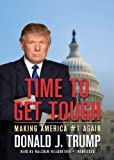 Donald J. Trump: Time to Get Tough: Making America #1 Again (Library Edition)