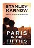 Stanley Karnow: Paris in the Fifties (Library Edition)