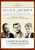 Lamar Waldron: Legacy of Secrecy: The Long Shadow of the JFK Assassination (Part 1 of 2) (Library Edition)