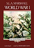 S. L. A. Marshall: The American Heritage History of World War I (Library Edition)