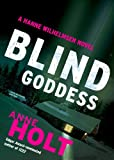 Anne Holt: Blind Goddess (Hanne Wilhelmsen Novels, Book 1)