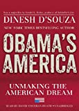 Dinesh D'Souza: Obama's America: Unmaking the American Dream (Library Edition)
