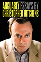 Arguably by Christopher Hitchens
