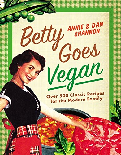 betty-goes-vegan-500-classic-recipes-for-the-modern-family