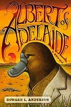 Albert of Adelaide: A Novel by Howard…