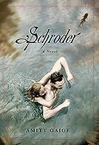 Schroder: A Novel by Amity Gaige