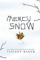 Mercy Snow by Tiffany Baker