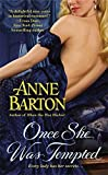 Barton, Anne: Once She Was Tempted (A Honeycote Novel)