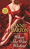 Barton, Anne: When She Was Wicked (A Honeycote Novel)