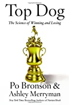 Top Dog: The Science of Winning and Losing…