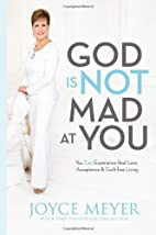 God Is Not Mad at You: You Can Experience…