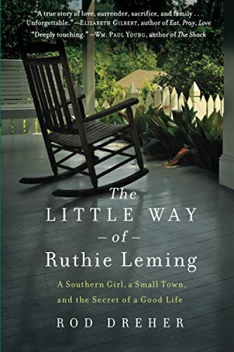 the-little-way-of-ruthie-leming-a-southern-girl-a-small-town-and-the-secret-of-a-good-life