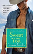 Sweet on You by Laura Drake