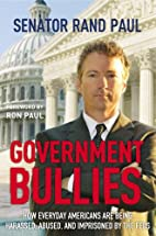 Government Bullies: How Everyday Americans…