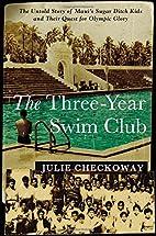 The Three-Year Swim Club: The Untold Story…