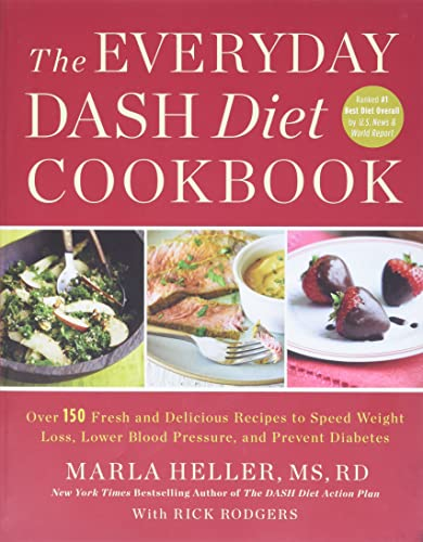 the-everyday-dash-diet-cookbook-over-150-fresh-and-delicious-recipes-to-speed-weight-loss-lower-blood-pressure-and-prevent-diabetes-a-dash-diet-book