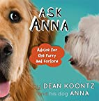 ASK ANNA: Advice for the Furry and Forlorn…
