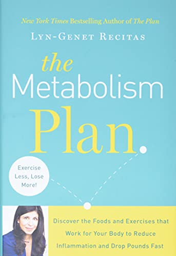the-metabolism-plan-discover-the-foods-and-exercises-that-work-for-your-body-to-reduce-inflammation-and-drop-pounds-fast