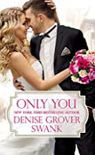 Only You (Bachelor Brotherhood) by Denise…